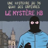 Une histoire du 36 quai des Orfèvres - 1. Le mystère HB