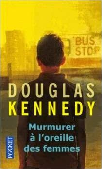 murmurer à l'oreille des femmes - Douglas Kennedy