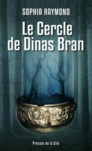 Le cercle de Dinas Bran – par Sophia Raymond