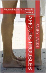 Amours troublés - Fanny Vande