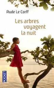les arbres voyagent la nuit - Aude Le Corff