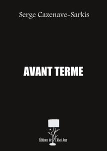 avant-terme-Serge Cazenave-Sarkis