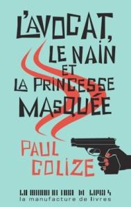 L'avocat, le nain et la princesse masquée, Paul Colize