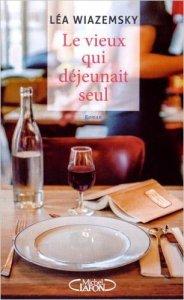 Le vieux qui déjeunait seul - Lea Wiazemski