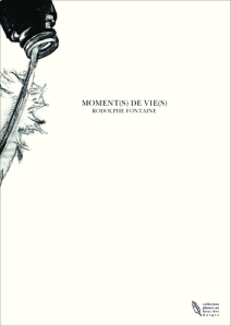 moments de vies rodolphe fontaine