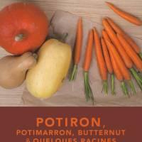 Potiron, Potimarron, butternut et quelques racines