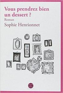 Vous prendrez bien un dessert –de Sophie Henrionnet