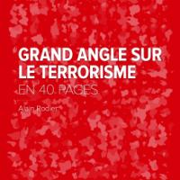 Grand angle sur le terrorisme