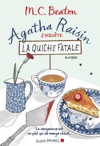 Agatha Raisin enquête, tome 1 - la quiche fatale