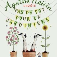Agatha Raisin enquête - Tome 3 : Pas de pot pour la jardinière