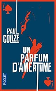 un-parfum-damertume-paul-colize
