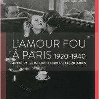 L'amour fou à Paris 1920-1940