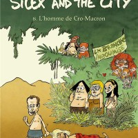Silex and the city - Tome 8 : L'homme de Cro-Macron