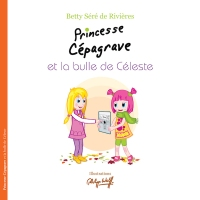 Princesse Cépagrave et la bulle de Céleste