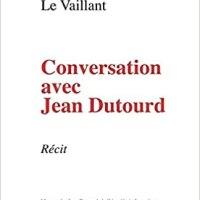 Conversation avec Jean Dutourd