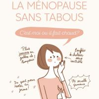 La ménopause sans tabous - C'est moi ou il fait chaud ?